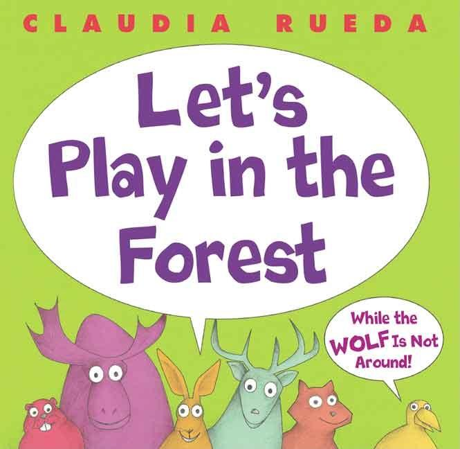 Let's Play in the Forest: While the Wolf Is Not Around