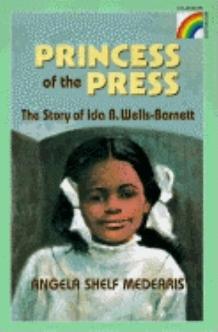 Princess of the Press: The Story of Ida B. Wells-Barnett