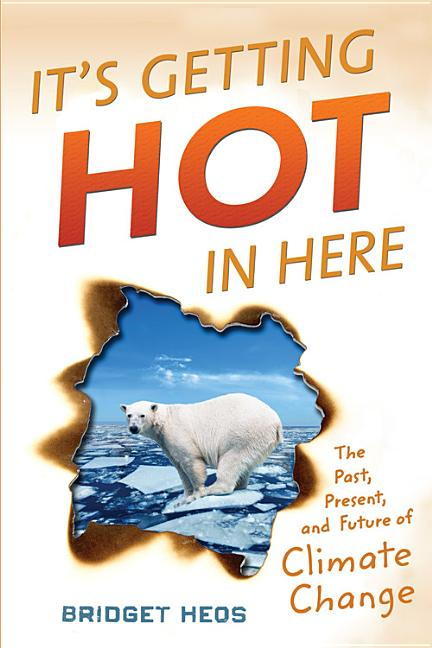 It's Getting Hot in Here: The Past, the Present, and the Future of Global Warming