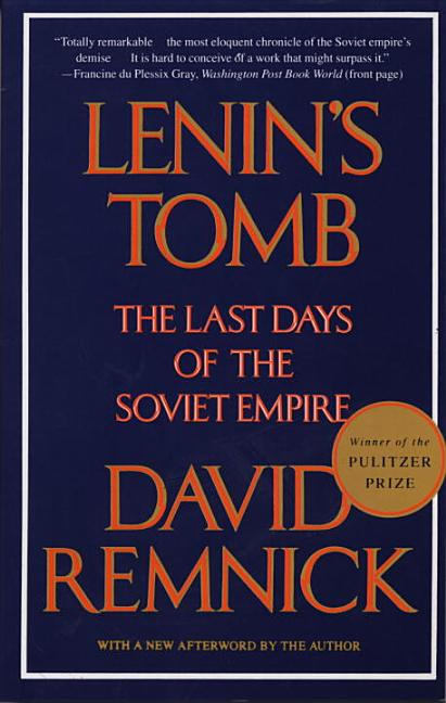 Lenin's Tomb: The Last Days of the Soviet Empire