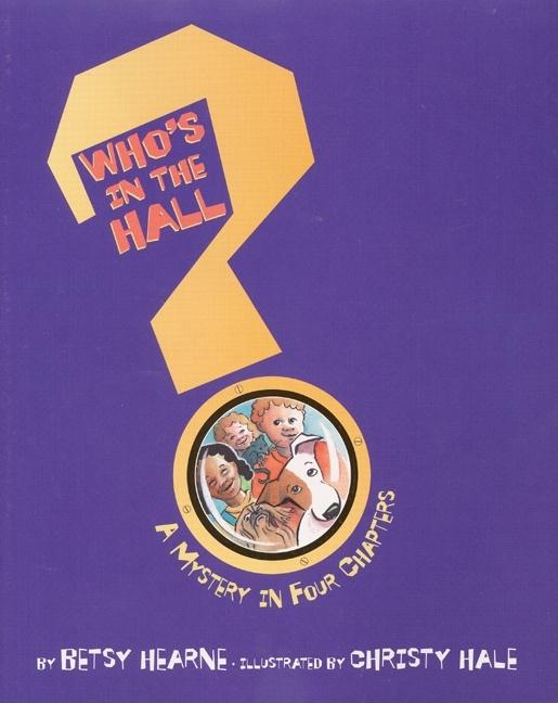 Who's in the Hall?: A Mystery in Four Chapters