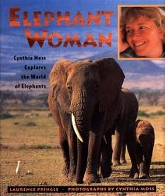 Elephant Woman: Cynthia Moss Explores the World of Elephants