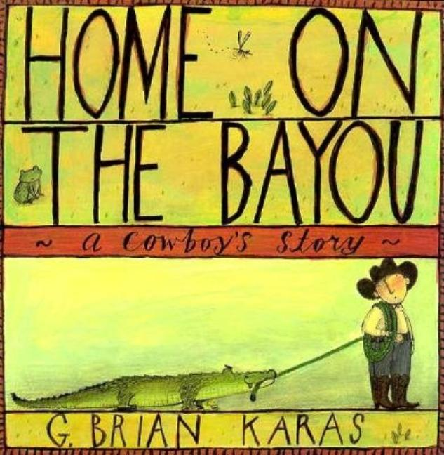 Home on the Bayou: A Cowboy's Story