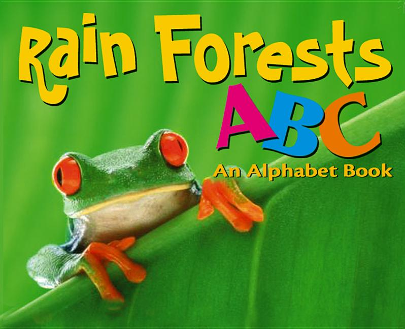 Rain Forest ABC: An Alphabet Book