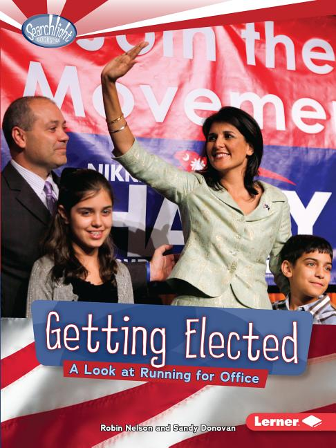 Getting Elected: A Look at Running for Office