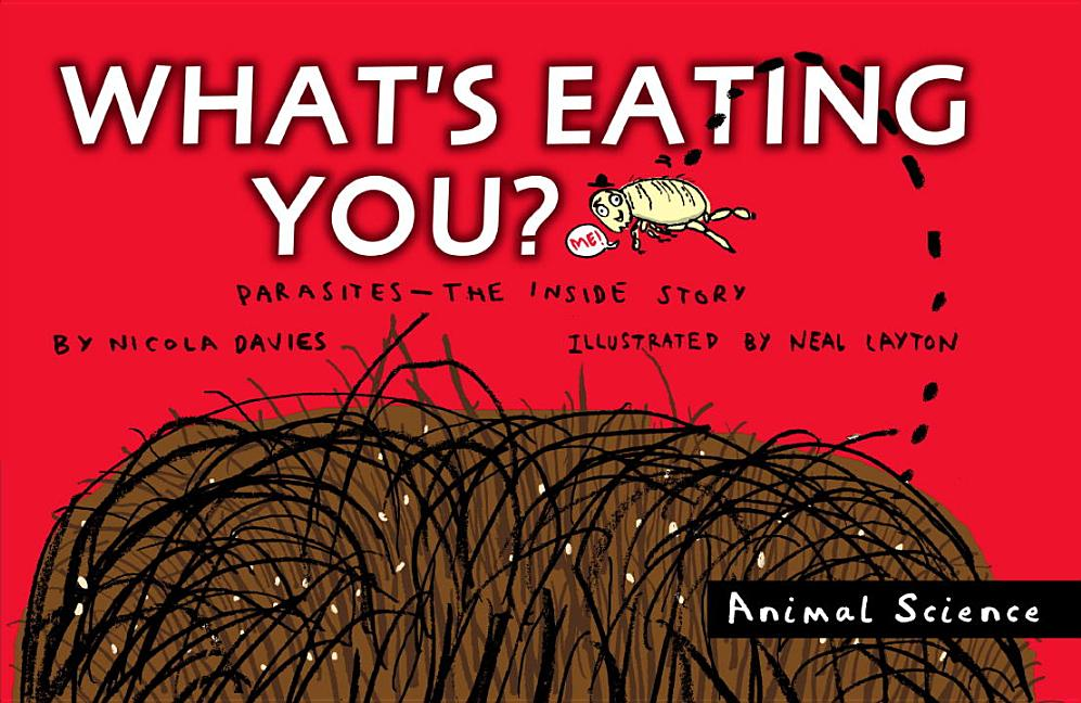 What's Eating You?: Parasites -- The Inside Story