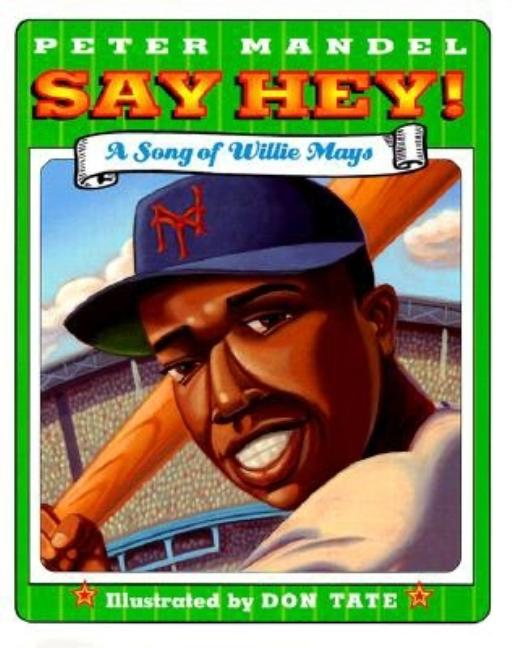 Say Hey!: A Song of Willie Mays