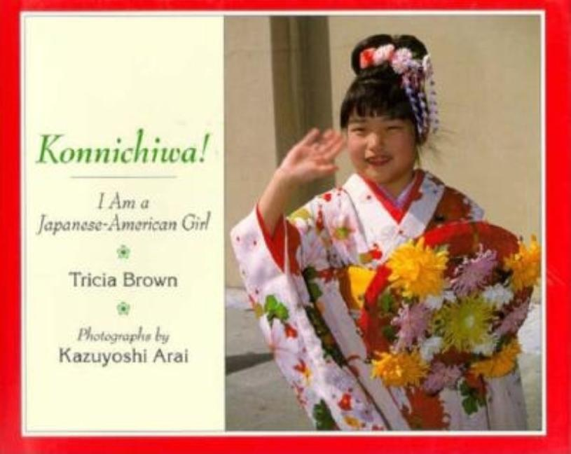 Konnichiwa! I Am a Japanese-American Girl