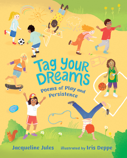 Tag Your Dreams: Poems of Play and Persistence