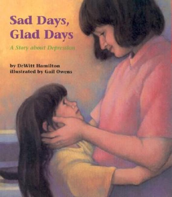 Sad Days, Glad Days: A Story about Depression