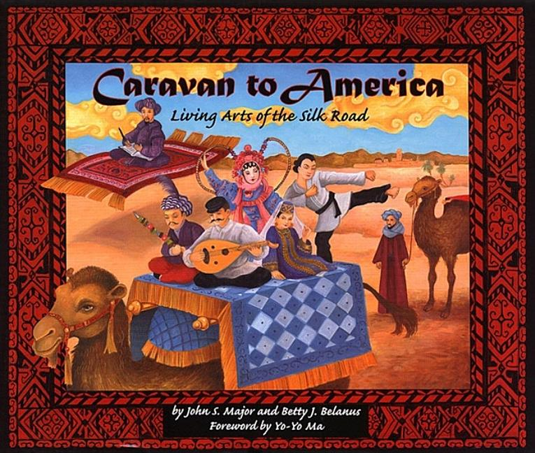 Caravan to America: Living Arts of the Silk Road