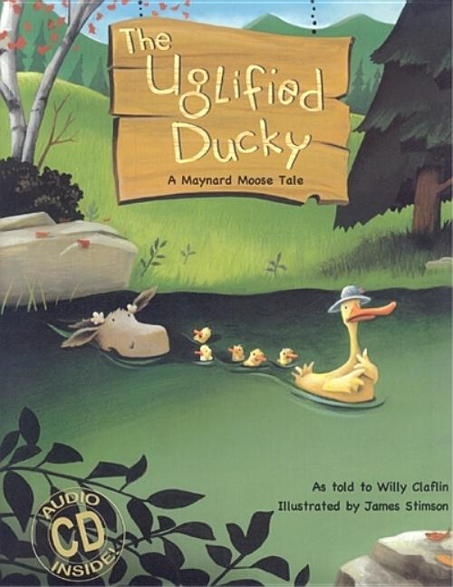 The Uglified Ducky: A Maynard Moose Tale