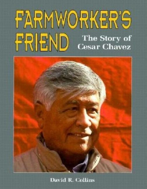 Farmworker's Friend: The Story of Cesar Chavez