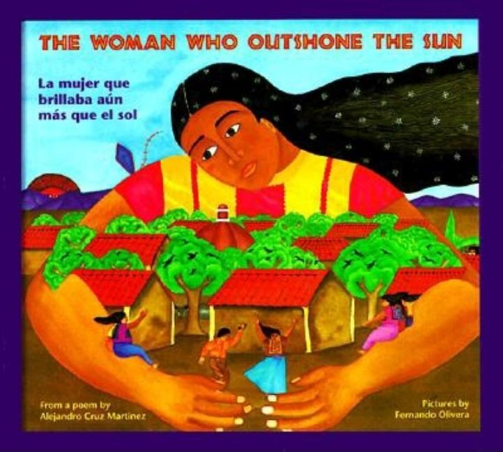 Woman Who Outshone the Sun, The / La mujer que brillaba aun mas que el sol