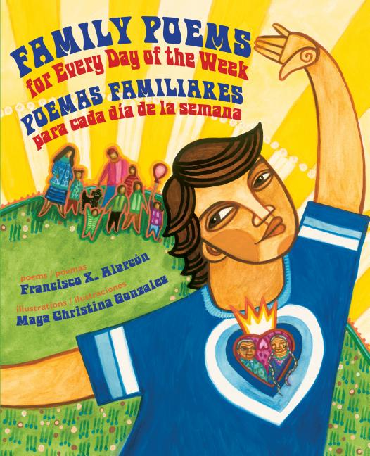 Family Poems for Every Day of the Week / Poemas Familiares Para Cada Dia de la Semana