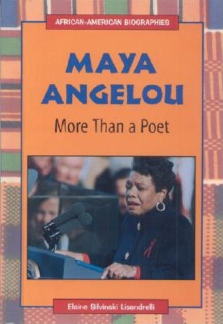 Maya Angelou: More Than a Poet