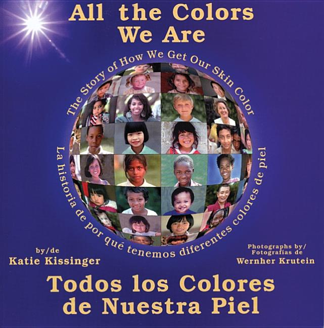 All the Colors We Are: The Story of How We Get Our Skin Color / Todos los colores de nuestra piel