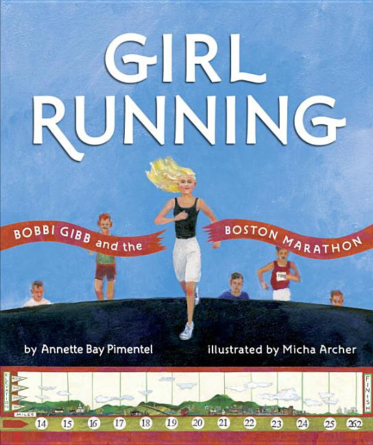 Girl Running: Bobbi Gibb and the Boston Marathon