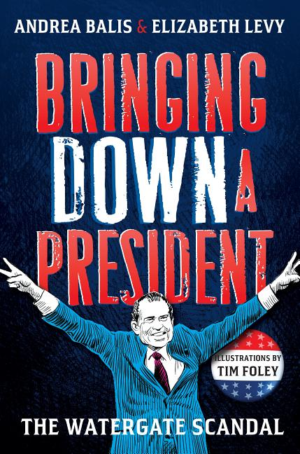 Bringing Down a President: The Watergate Scandal