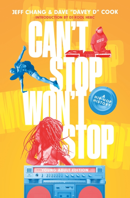 Can't Stop Won't Stop (Young Adult Edition): A Hip-Hop History