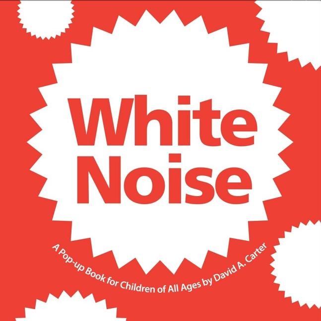 White Noise: A Pop-Up Book for Children of All Ages