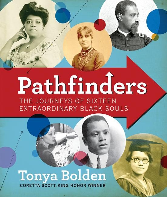 Pathfinders: The Journeys of 16 Extraordinary Black Souls