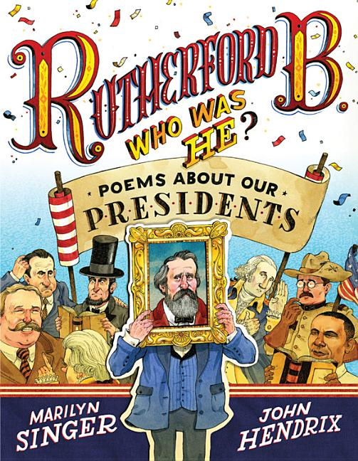Rutherford B., Who Was He?: Poems about Our Presidents