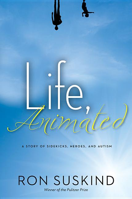 Life, Animated: A Story of Sidekicks, Heroes, and Autism