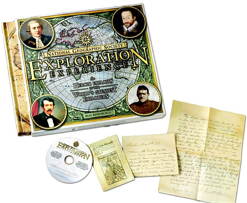 National Geographic Society Exploration Experience: The Heroic Exploits of the World's Greatest Explorers