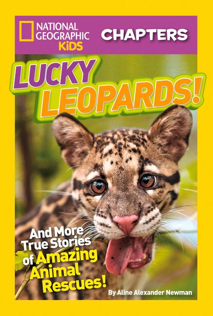 Lucky Leopards!: And More True Stories of Amazing Animal Rescues