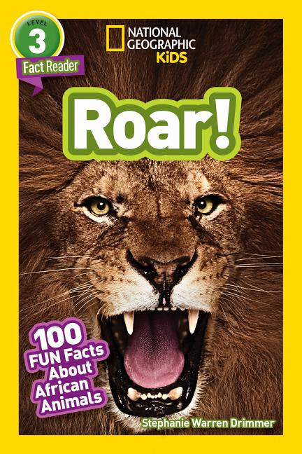 Roar!: 100 Facts about African Animals
