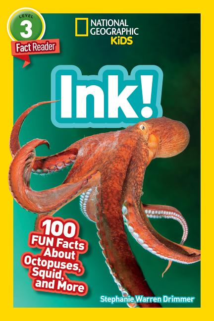 Ink!: 100 Fun Facts about Octopuses, Squid, and More