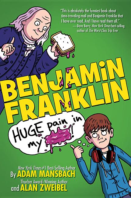 Benjamin Franklin: Huge Pain in My ***