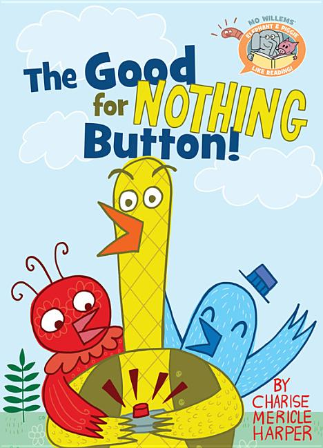 The Good for Nothing Button!