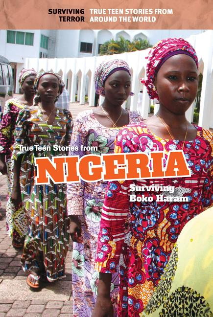 True Teen Stories from Nigeria: Surviving Boko Haram