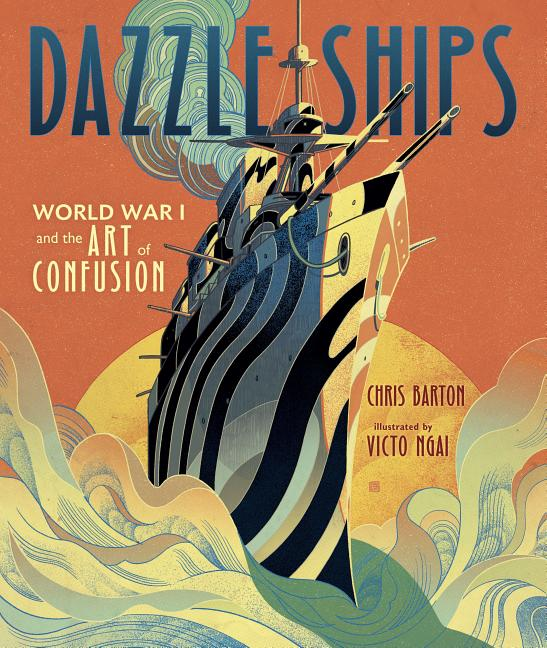 Dazzle Ships: World War I and the Art of Confusion