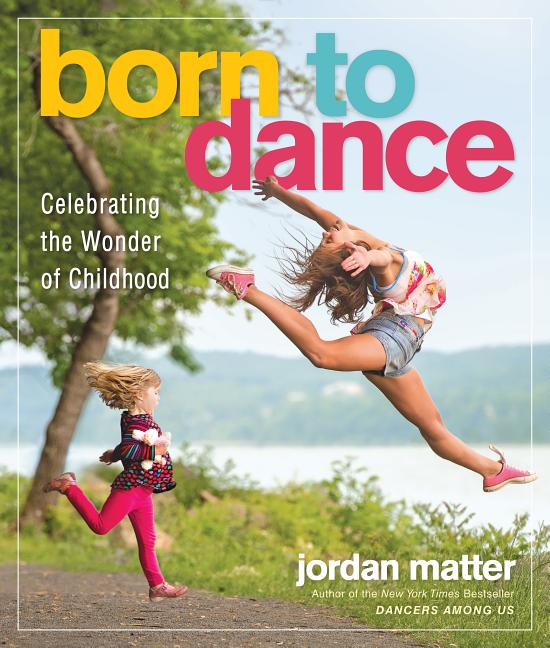 Born to Dance: Celebrating the Wonder of Childhood
