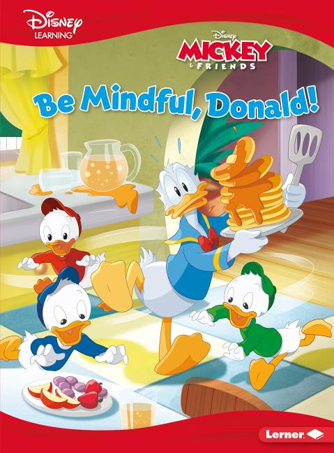 Be Mindful, Donald!: A Mickey & Friends Story