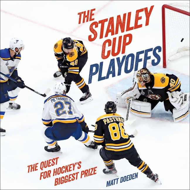 The Stanley Cup Playoffs: The Quest for Hockey's Biggest Prize