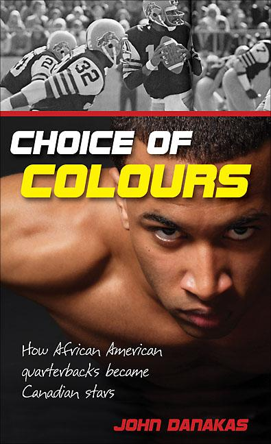 Choice of Colours: The Pioneering African-American Quarterbacks Who Changed the Face of Football