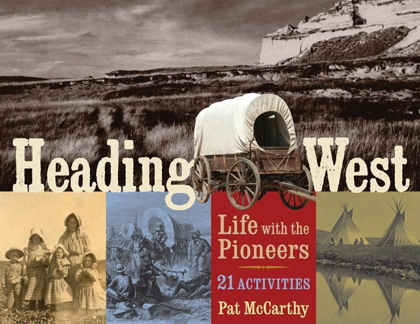Heading West: Life with the Pioneers