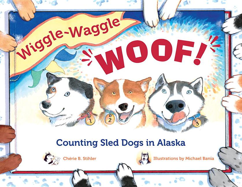 Wiggle-Waggle Woof!: Counting Sled Dogs in Alaska