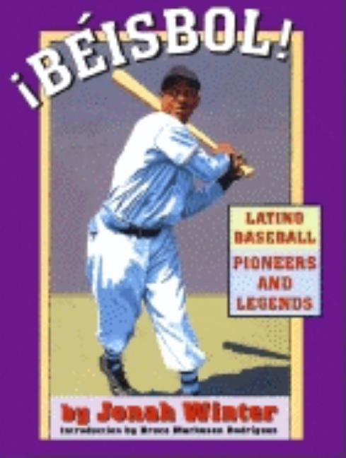 Beisbol! Latino Baseball Pioneers and Legends