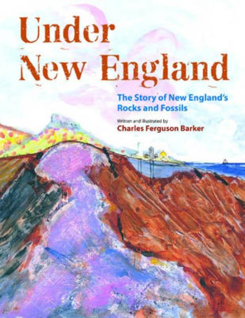 Under New England: The Story of New England's Rocks and Fossils