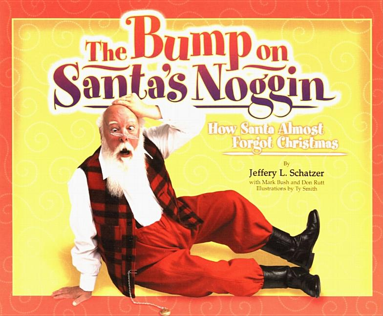 The Bump on Santa's Noggin: How Santa Almost Forgot Christmas