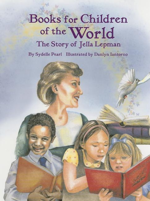 Books for Children of the World: The Story of Jella Lepman