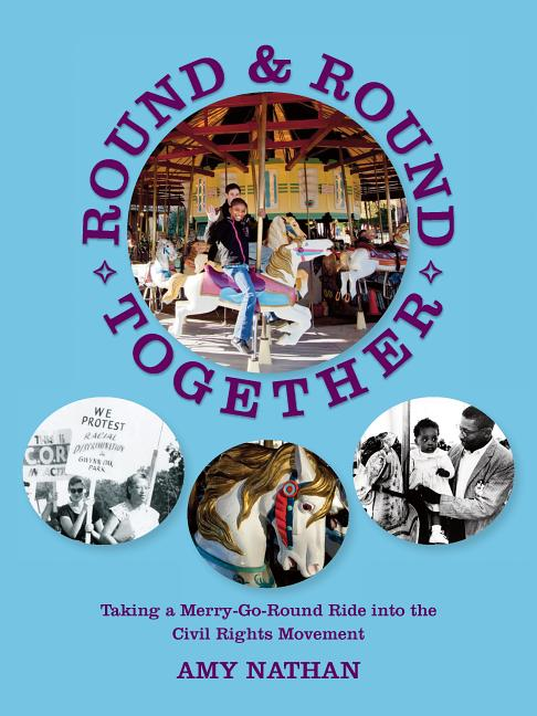Round and Round Together: Taking a Merry-Go-Round Ride Into the Civil Rights Movement