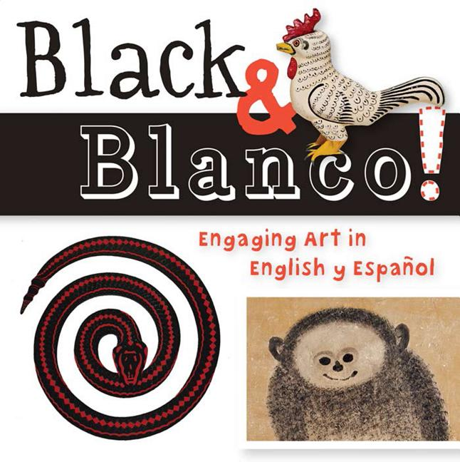 Black and Blanco!: Engaging Art in English y Espanol