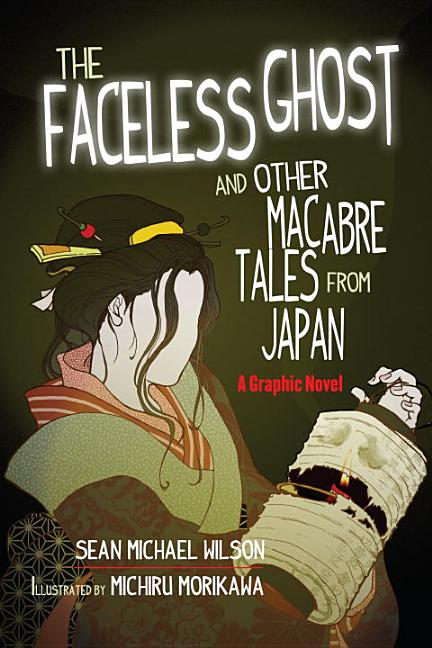 Lafcadio Hearn's The Faceless Ghost and Other Macabre Tales from Japan: A Graphic Novel