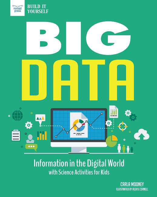 Big Data: Information in the Digital World with Science Activities for Kids
